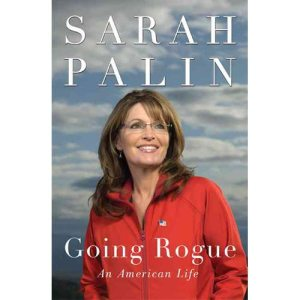 """Going Rogue: An American Life"" presents Sarah Palin's distorted view of reality."